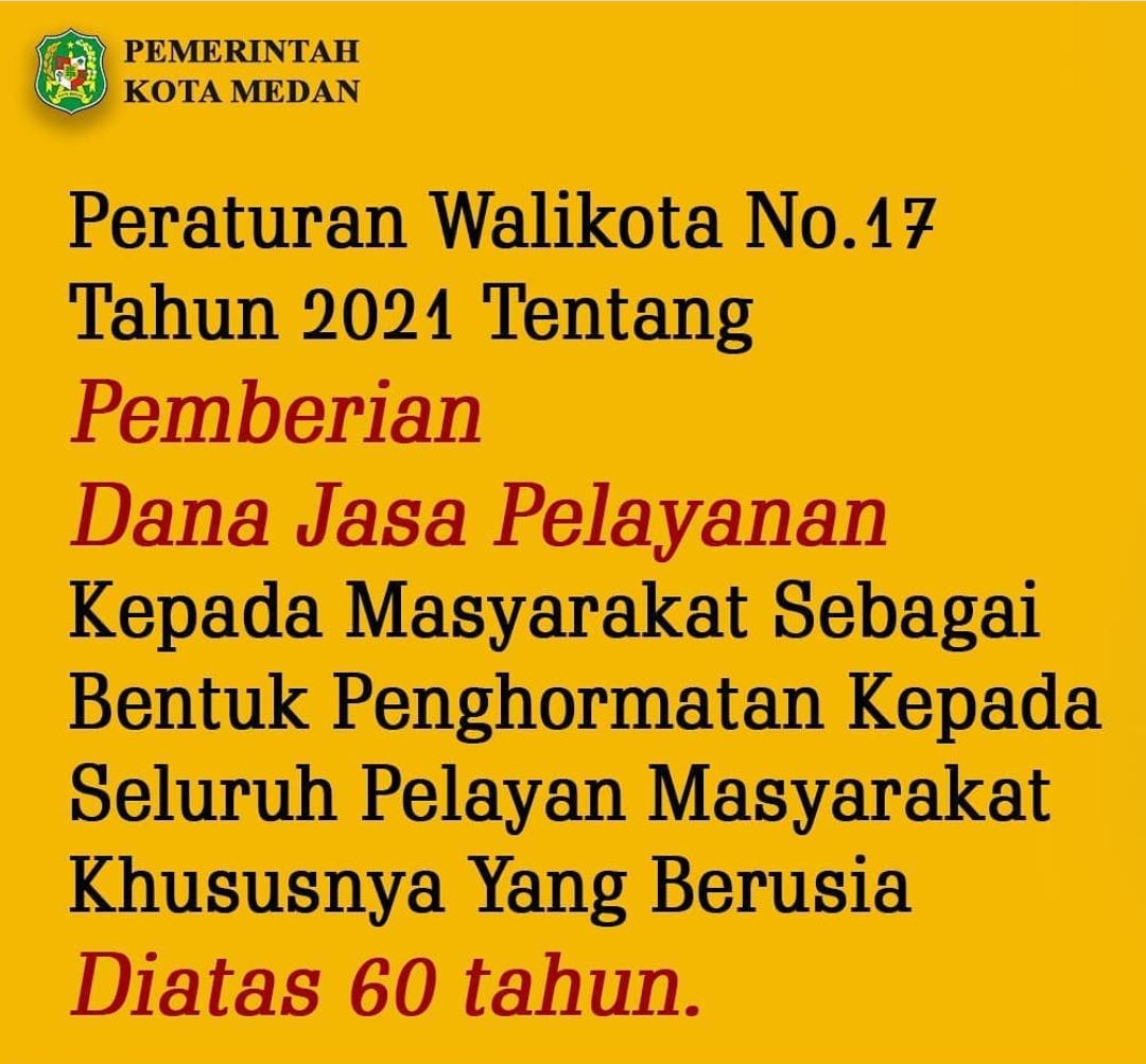 Peraturan Walikota Medan Nomor 17 Tahun 2021 tentang Dana Jasa Pelayanan Kepada Masyarakat